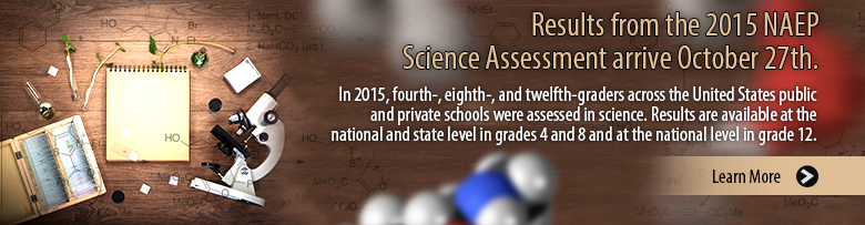 Results from the 2015 NAEP Science Assessment arrive October 27th. In 2015, fourth-, eighth-, and twelfth-graders across the United States public and private schools were assessed in science. Results are available at the national and state level in grades 4 and 8 and at the national level in grade 12. Learn More.