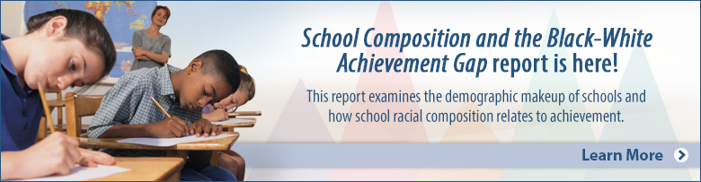 School Composition and the Black-White Achievement Gap report is here! This report examines the demographic makeup of schools and how school racial composition relates to achievement. Learn More.