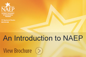 An Introduction to NAEP. View Brochure.