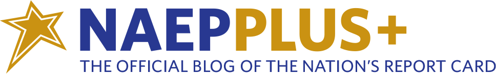 NAEPPLUS The official blog of the Nations's Report Card