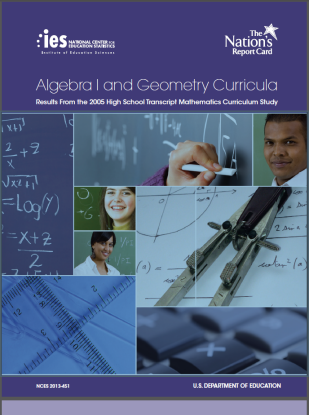 Cover of Algebra I and Geometry: Results from the 2005 High School Transcript Mathematics Curriculum Study