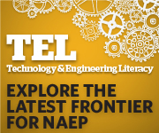 Technology and Engineering Literacy. Explore the Latest Frontier For NAEP.