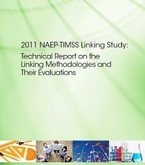 2011 NAEP-TIMSS Linking Study: Technical Report on the Linking Methodologies and Their Evaluations.​