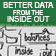 Better Data from the Inside Out